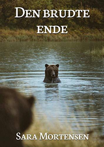 Den brudte ende (Danish Edition) por Sara  Mortensen