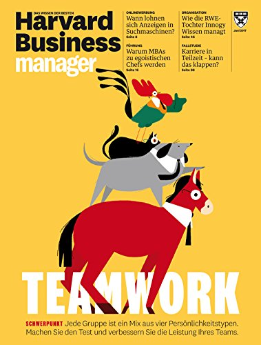 Harvard Business Manager 6/2017: Teamwork (Business Teamwork)