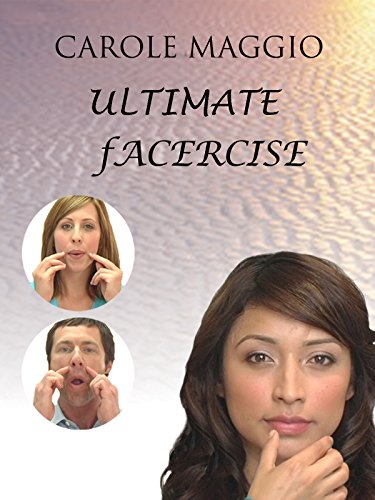 ultimate facercise the complete and balanced muscle toning program for renewed vitality and a moreyouthful appearance