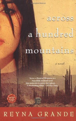 Across a Hundred Mountains: A Novel by Reyna Grande (2007-05-15)