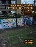The Earth's Edge at Trellick Tower: Volume 1 (London Graffiti and Street Art)