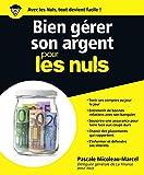 Bien gérer son argent pour les Nuls - Format Kindle - 9782754052153 - 15,99 €