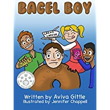 Bagel Boy: A book for ages 4-8 that teaches basic nutrition through a fun story and humorous pictures. Print version has coloring pages! (English Edition)