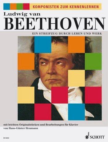 Ludwig van Beethoven: Ein Streifzug durch Leben und Werk für Klavier mit Bleistift -- beliebte leichte Originalstücken und Bearbeitungen u.a. mit FÜR ELISE und FREUDE SCHÖNER GÖTTERFUNKEN, herausgegeben von Hans-Günter Heumann (Noten/sheet music)