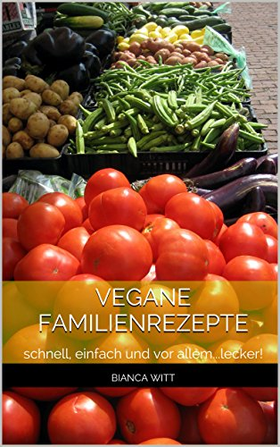 vegane-familienrezepte-schnell-einfach-und-vor-allemlecker-german-edition