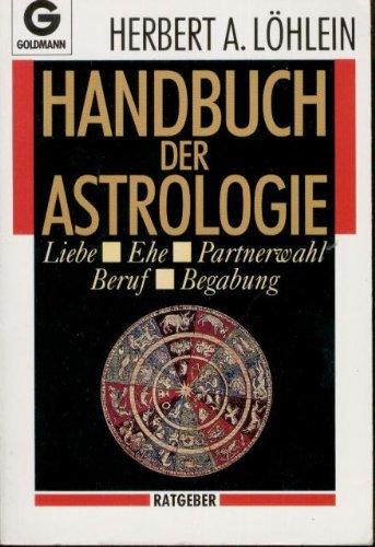 Handbuch der Astrologie. (2983 141). Liebe, Ehe, Partnerwahl, Beruf. Begabung. ( Ratgeber).