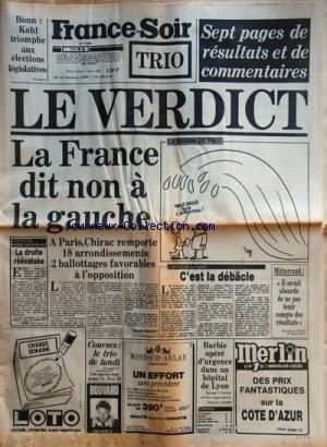 FRANCE SOIR [No 11991] du 07/03/1983 - BONN / KOHL TRIOMPHE AUX ELECTIONS LEGISLATIVES -7 PAGES DE RESULTATS ET DE COMMENTAIRES / LE VERDICT - LA FRANCE DIT ON A LA GAUCHE - CHIRAC - MITTERRAND -C'EST LA DEBACLE PAR BARET -BARBIE OPERE D'URGENCE A LYON