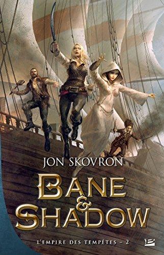 L'Empire des tempêtes, T2 : Bane et Shadow par Jon Skovron