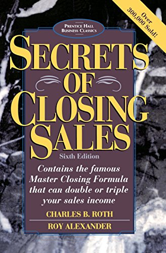 Secrets of Closing Sales (Prentice Hall Business Classics)