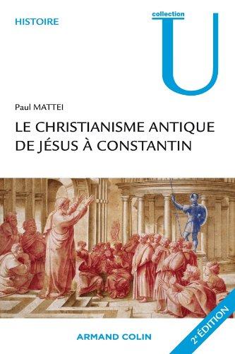 Le christianisme antique - De Jésus à Constantin