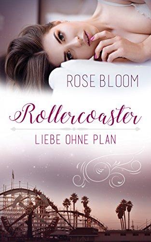 Rollercoaster: Liebe ohne Plan von [Bloom, Rose]