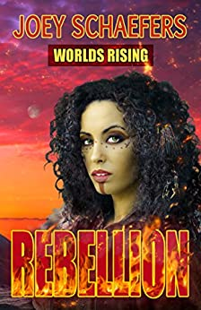 Worlds Rising: Rebellion (German Edition) by [Schaefers, Joey]
