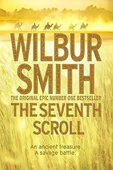 The Seventh Scroll (The Egyptian Series) de [Smith, Wilbur]