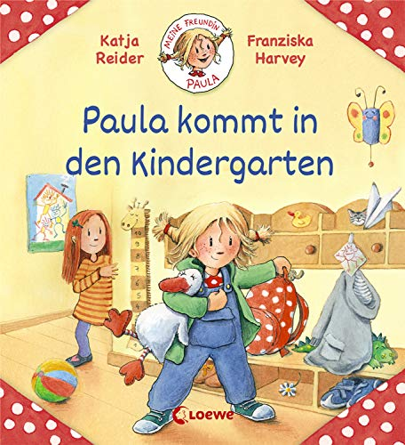 Meine Freundin Paula - Paula kommt in den Kindergarten: zum Vorlesen ab 2 Jahre