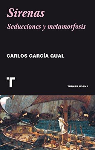 Sirenas: Seducciones y metamorfosis (Noema) por Carlos García Gual