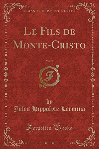 Le Fils de Monte-Cristo, Vol. 2 (Classic Reprint)