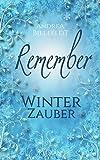 REMEMBER Winterzauber - Liebesroman (Jahreszeitenreihe 1)
