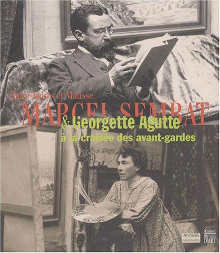 Entre Jaurs et Matisse : Marcel Sembat et Georgette Agutte  la croise des avant-gardes