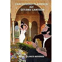 Cancionero Flamenco del Gitano Cantaor: obra musical de cante hondo