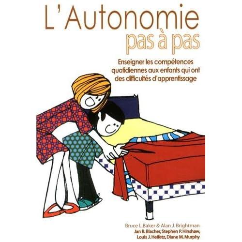 L'autonomie pas à pas : Enseigner les compétences quotidiennes aux enfants qui ont des difficultés d'apprentissage