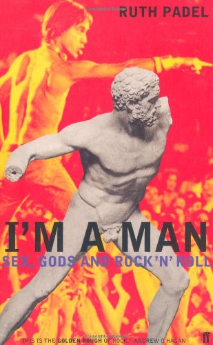 I'm a Man: Sex, Gods and Rock 'n' Roll