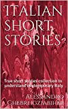 Italian short stories, a dual language book: True short stories collection to understand contemporary Italy (Italian fiction anthologies Book 1)