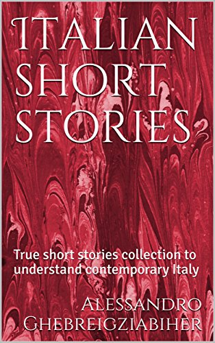 Italian short stories, a dual language book: True short stories collection to understand contemporary Italy (Italian fiction anthologies Book 1) Descargar PDF Ahora
