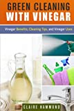 Best Green Cleanings - Green Cleaning with Vinegar: Vinegar Benefits, Cleaning Tips Review