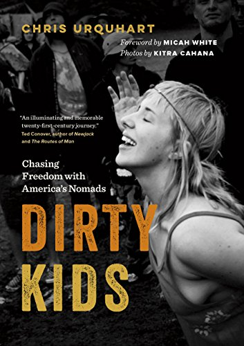 Dirty Kids: Chasing Freedom with America's Nomads por Chris Urquhart