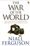 The War of the World: Historys Age of Hatred