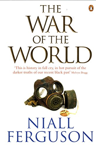 The War of the World: History's Age of Hatred por Niall Ferguson