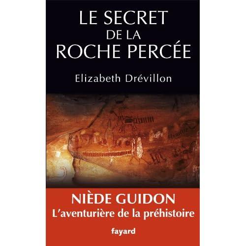 Le secret de la roche percée: Niède Guidon. Le destin d'une aventurière