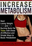 Image de Increase Metabolism: Start Losing Weight and Burning Body Fat Today with these 25 Effective and Simple Ways to Boost Metabolism (English Edition)