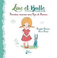 Line et Bulle : Premières Vacances sans Papa et Maman par Brigitte Carrère
