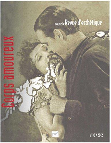 Nouvelle revue d'esthétique, N° 10 - 2012 - Le corps amoureux :