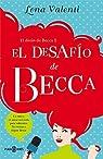 El desaf??o de Becca. 2    by Lena Valenti