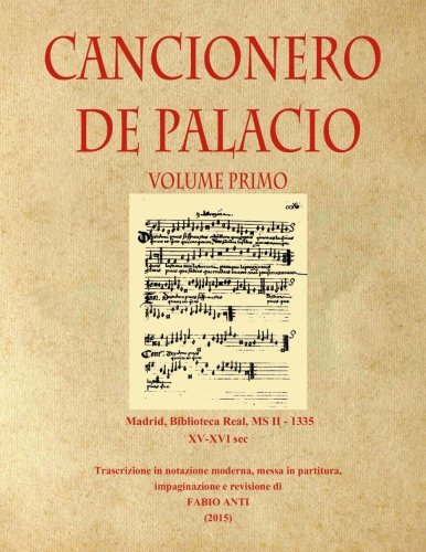 Cancionero de Palacio XV-XVI sec - Volume Primo - Rev. Anti