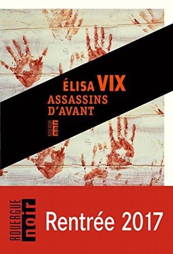 Assassins d'avant (Rouergue noir) par Elisa Vix