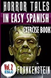 Horror Tales in Easy Spanish Exercise Book 2 (With 160 Exercises & 300-Word Vocabulary)