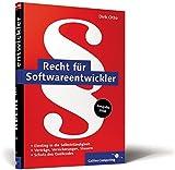 Recht für Softwareentwickler: Verträge, Versicherungen, Steuern, Schutz des Quellcodes, Selbstständigkeit (Galileo Computing)