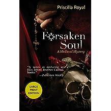 Forsaken Soul (Medieval Mysteries) by Priscilla Royal (2008-08-01)