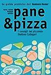 Pane & Pizza - Le guide pratiche del...