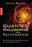 Quantenphilosophie und Spiritualität: Der Schlüssel zu den Geheimnissen des menschlichen Seins