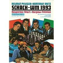 Schach-WM 1993: Kasparow - Short /Karpow - Timman
