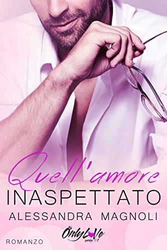 Quell'Amore Inaspettato (OnlyLoVe Series Vol. 1)