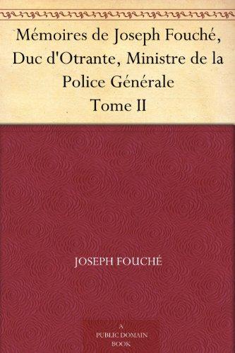 Mémoires de Joseph Fouché, Duc d'Otrante, Ministre de la Police Générale Tome II