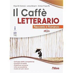 Il caffè letterario. Racconto e romanzo-Quaderno delle competenze. Per le Scuole superiori. Con e-book. Con espansione…