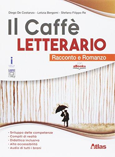 Il caffè letterario. Racconto e romanzo-Quaderno delle competenze. Per le Scuole superiori. Con e-book. Con espansione online