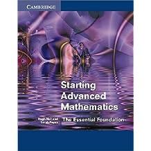 Starting Advanced Mathematics: The Essential Foundation by Neill, Hugh, Payne, Sarah (2002) Paperback