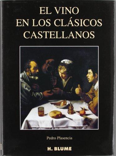 El vino en los clásicos castellanos (Varios) por Pedro Plasencia Fernández
